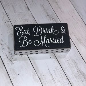 Eat Drink & Be Married Wooden Sign
